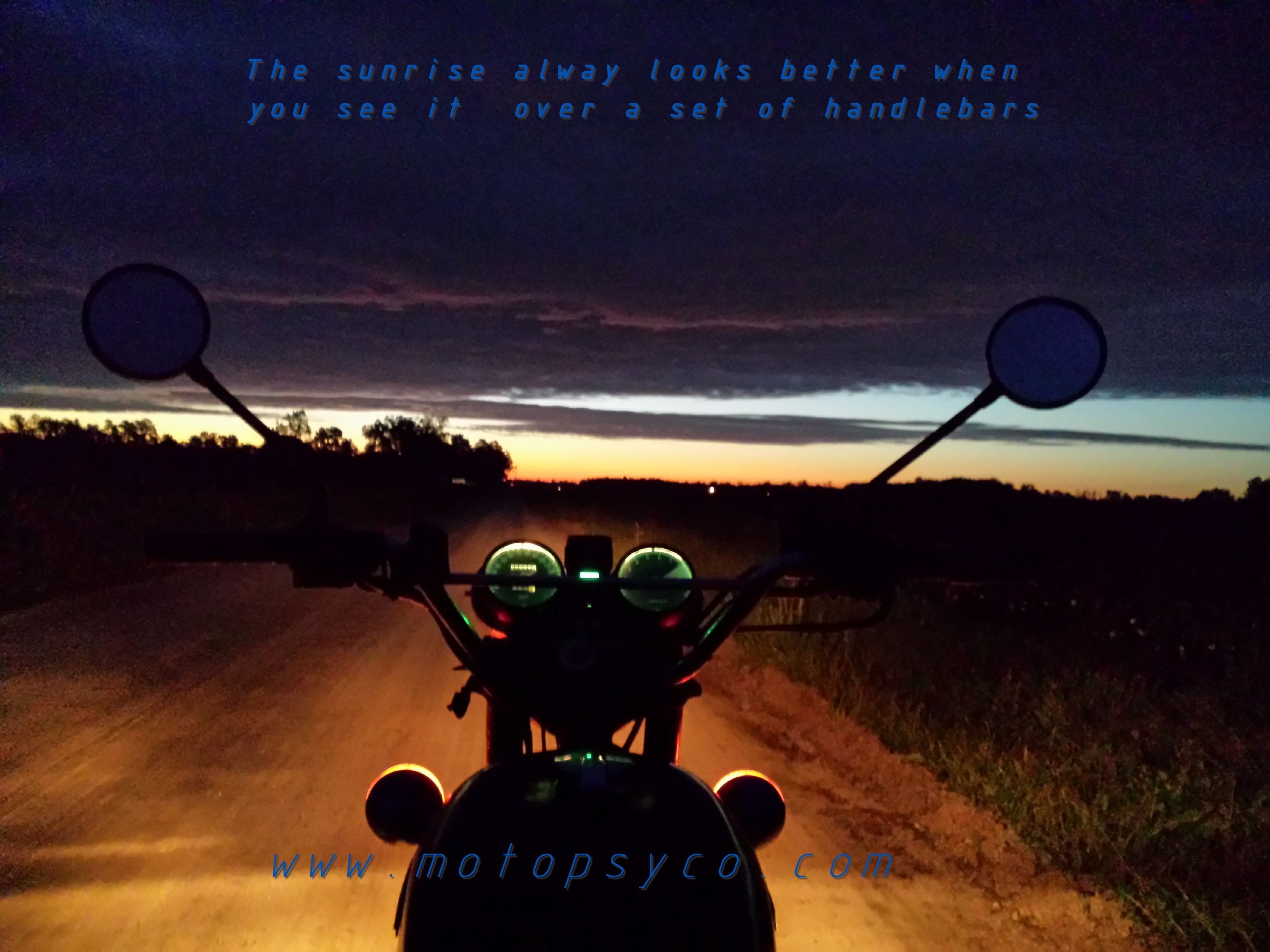 The Best Sunrise! - Motopsyco's Asylum Crazy about ...